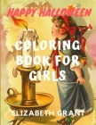 Happy Halloween: Coloring Book For Girls Cover Image