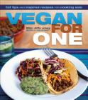 Vegan for One: Hot Tips and Inspired Recipes for Cooking Solo Cover Image