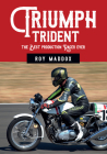 Triumph Trident: The Best Production Racer Ever Cover Image