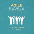 Agile People Lib/E: A Radical Approach for HR & Managers (That Leads to Motivated Employees) Cover Image