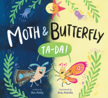 Moth & Butterfly: Ta Da! Cover Image