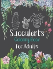 Succulents Coloring Book For Adults: Succulents and Cactus Flower Coloring Page,44 Stress-Relieving designs Cover Image