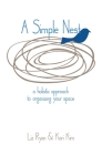 A Simple Nest: A Holistic Approach to Simplifying your Space Cover Image