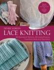 Lace Knitting: 40 Openwork Patterns, 30 Lovely Projects, Countless Ideas & Inspiration Cover Image