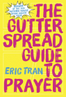 The Gutter Spread Guide to Prayer (Autumn House Rising Writer Prize) Cover Image