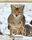 Coyote: An Amazing Animal Picture Book about Coyote for Kids Cover Image