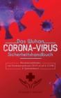 Das Wuhan-Corona-virus-Sicherheitshandbuch: Überlebenshandbuch zum Pandemieausbruch (2019-nCoV & COVID & Quarantänen) Cover Image