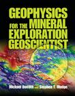 Geophysics for the Mineral Exploration Geoscientist Cover Image