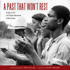 A Past That Won't Rest: Images of the Civil Rights Movement in Mississippi Cover Image