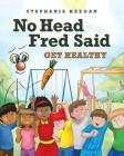 No Head Fred Said: Get Healthy Cover Image