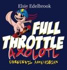 Full Throttle Axolotl: Daredevil Amphibian Cover Image