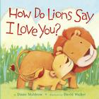 How Do Lions Say I Love You? Cover Image
