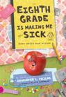 Eighth Grade Is Making Me Sick: Ginny Davis's Year in Stuff Cover Image