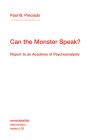 Can the Monster Speak?: Report to an Academy of Psychoanalysts (Semiotext(e) / Intervention) Cover Image