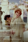 Unreliable Witnesses: Religion, Gender, and History in the Greco-Roman Mediterranean Cover Image