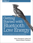 Getting Started with Bluetooth Low Energy: Tools and Techniques for Low-Power Networking Cover Image