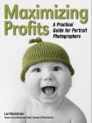 Maximizing Profits: A Practical Guide for Portrait Photographers Cover Image