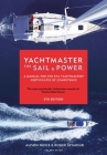 Yachtmaster for Sail and Power: A Manual for the RYA Yachtmaster® Certificates of Competence Cover Image