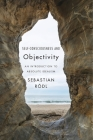 Self-Consciousness and Objectivity: An Introduction to Absolute Idealism Cover Image
