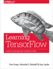 Learning Tensorflow: A Guide to Building Deep Learning Systems Cover Image