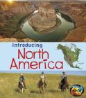 Introducing North America (Introducing Continents) Cover Image