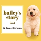 Bailey's Story: A Dog's Purpose Novel Cover Image