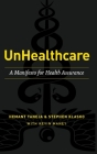 UnHealthcare: A Manifesto for Health Assurance Cover Image