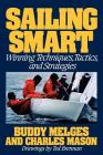 Sailing Smart: Winning Techniques, Tactics, And Strategies Cover Image