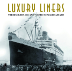Luxury Liners: Their Golden Age and the Music Played Aboard Cover Image