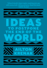 Ideas to Postpone the End of the World Cover Image