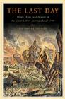 The Last Day: Wrath, Ruin, and Reason in the Great Lisbon Earthquake of 1755 Cover Image