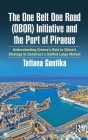 The One Belt One Road (OBOR) Initiative and the Port of Piraeus: Understanding Greece's Role in China's Strategy to Construct a Unified Large Market Cover Image