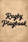 Rugby Playbook: Outdoor Sports - Coach Team Training - League Players - Rugby Coach Gift Cover Image
