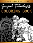 Surgical Technologist Coloring Book - Mandala For Stress Relief: Scrub Tech Gift & Operating Room Technicians Mandala coloring Books For Adults Relaxa Cover Image