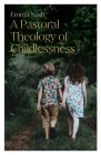 A Pastoral Theology of Childlessness Cover Image
