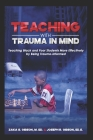 Teaching With Trauma in Mind: Teaching Black and Poor Students More Effectively by Being Trauma-Informed Cover Image