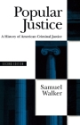Popular Justice: A History of American Criminal Justice Cover Image