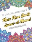 The Clean Curse Words Guide to How New Dads Swear at Home Adult Coloring Book: Father Parents and Family Appreciation Themed Coloring Book with Safe f Cover Image