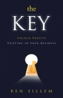 The Key: Unlock Profits Existing in Your Business Cover Image
