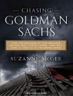 Chasing Goldman Sachs: How the Masters of the Universe Melted Wall Street Down...and Why They'll Take Us to the Brink Again Cover Image