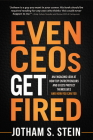 Even Ceos Get Fired: An Engaging Look at How Top Entrepreneurs and Execs Protect Themselves and How You Can Too Cover Image