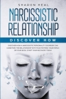 Narcissistic Relationship: Discover How a Narcissistic Personality Disorder Can Condition the Relationship with Your Mother, Your Family, or Your Cover Image