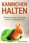 Kaninchen halten: Wissenswertes über das Kaninchen und dessen Haltung als Haustier Cover Image