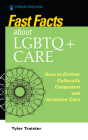 Fast Facts about LGBTQ+ Care for Nurses: How to Deliver Culturally Competent and Inclusive Care Cover Image