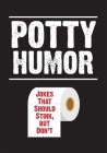Potty Humor: Jokes That Should Stink, But Don't Cover Image