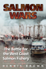 Salmon Wars: The Battle for the West Coast Salmon Fishery Cover Image
