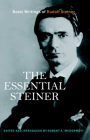 The Essential Steiner: Basic Writings of Rudolf Steiner Cover Image