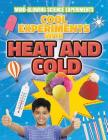 Cool Experiments with Heat and Cold (Mind-Blowing Science Experiments) Cover Image