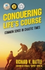 Conquering Life's Course: Common Sense in Chaotic Times Cover Image