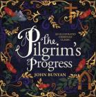 The Pilgrim's Progress: An Illustrated Christian Classic Cover Image